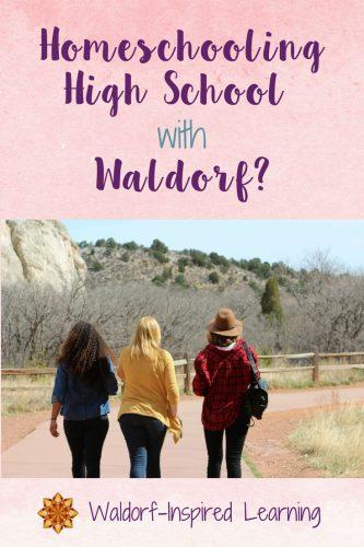 Homeschooling High School with Waldorf?