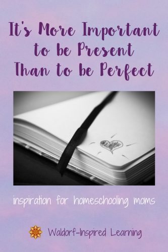It's More Important to be Present Than to be Perfect