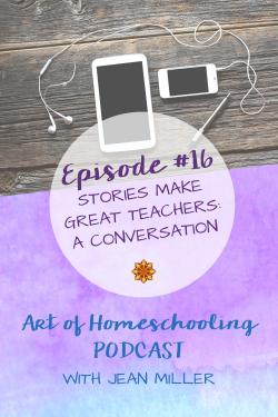 Stories Make Great Teachers: A Conversation Between Two Homeschooling Moms